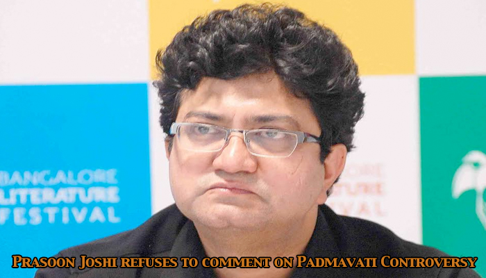 CBFC Chairman Prasoon Joshi, refused to comment on the ongoing controversy surrounding 'Padmavati'