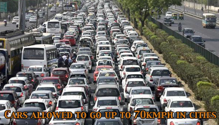 Cars allowed to go up to 70kmph in cities